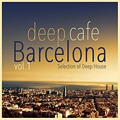 Deep Cafe Barcelona, Vol. 1 - Selection of Deep House by Various Artists