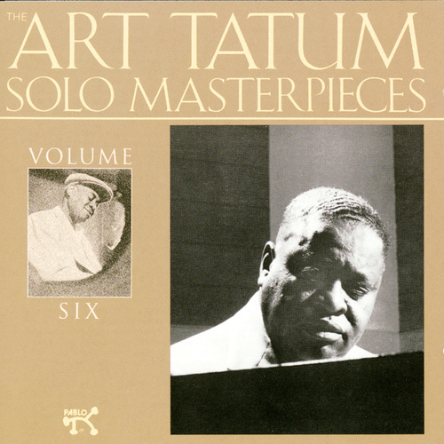 Art Tatum Solo Masterpieces, Vol. 6 by Art Tatum