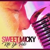 Play & Download Kité yo palé by Sweet Micky | Napster