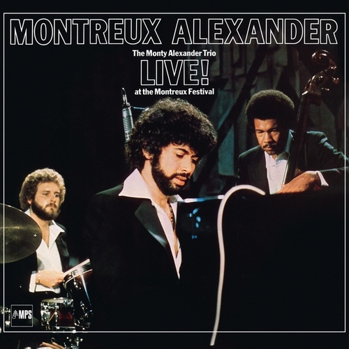 Play & Download Montreux Alexander - The Monty Alexander Trio Live at the Montreux Festival (96 Khz) by Monty Alexander | Napster