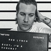 Play & Download Baby, I'm a Runaway by Rob Lynch | Napster