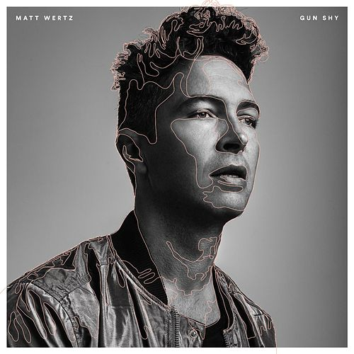 Play & Download Gun Shy by Matt Wertz | Napster