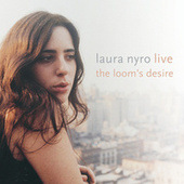 Live! The Loom's Desire by Laura Nyro
