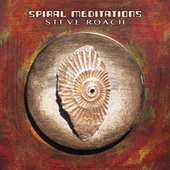Play & Download Spiral Meditations by Steve Roach | Napster