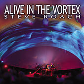 Play & Download Alive in the Vortex by Steve Roach | Napster
