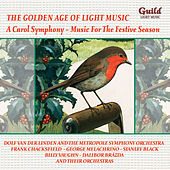The Golden Age of Light Music: A Carol Symphony – Music for the Festive Season by Various Artists