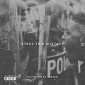 Steal This Mixtape by Napoleon Da Legend