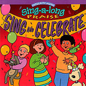 Play & Download Sing-A-Long Praise: Sing and Celebrate by Integrity Kids | Napster