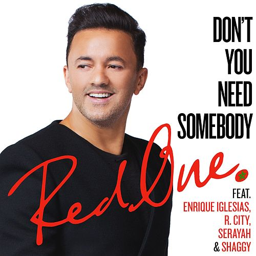 Play & Download Don't You Need Somebody (feat. Enrique Iglesias, R. City, Serayah & Shaggy) by Red One | Napster