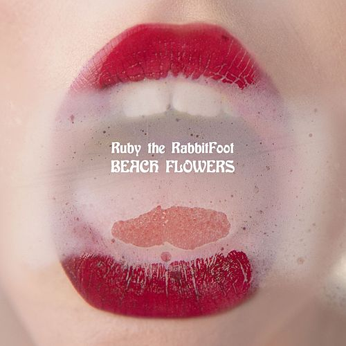 Play & Download Beach Flowers by Ruby the Rabbitfoot | Napster