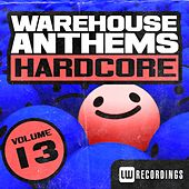 Play & Download Warehouse Anthems: Hardcore, Vol. 13 - EP by Various Artists | Napster