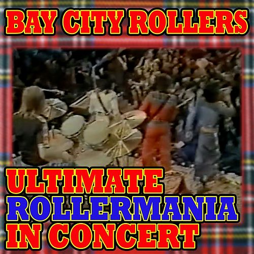 Ultimate Rollermania In Concert by Bay City Rollers