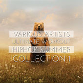 Play & Download Ultimate Workout HipHop Summer Collection, 1 by Various Artists | Napster