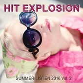 Hit Explosion: Summer Listen 2016, Vol. 2 by Various Artists