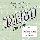 Tango for Two: 12 Tangos for Alto Sax & Piano by Quadro Nuevo
