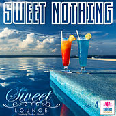Play & Download The Sweet Lounge, Vol. 4: Sweet Nothing by Various Artists | Napster