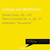 Yellow Edition - Beethoven: Grosse Fuge, Op. 133 & Piano Concerto No. 3, Op. 37 by Various Artists