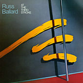 At Third Stroke by Russ Ballard