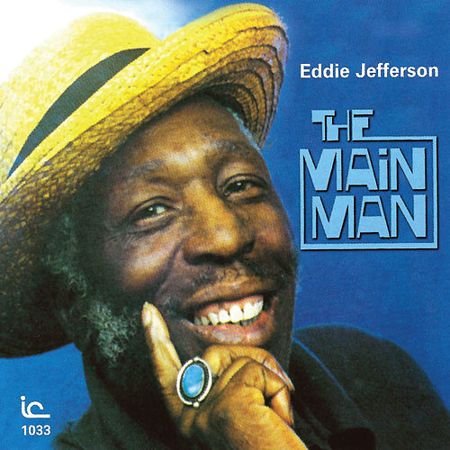 Play & Download The Main Man by Eddie Jefferson | Napster