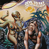 Play & Download A Bend Through Space And Time by Devil to Pay | Napster