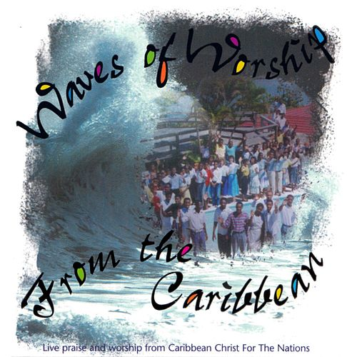 Play & Download Waves of Worship from the Caribbean by Christ For The Nations Music | Napster