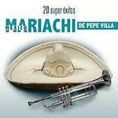 20 Super Éxitos by Mariachi Mexico De Pepe Villa