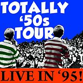 Play & Download Totally 50s Tour Live In '95! by Various Artists | Napster