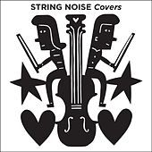 Play & Download Covers by String Noise | Napster