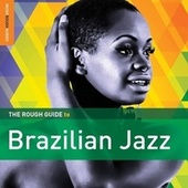 Rough Guide To Brazilian Jazz by Various Artists