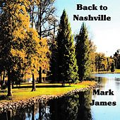 Play & Download Back to Nashville by Mark James (2) | Napster