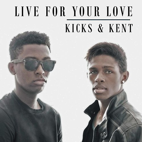 Play & Download Live for Your Love by The Kicks | Napster