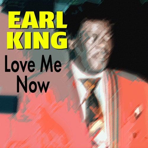 Love Me Now von Earl King