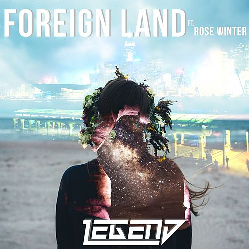 Play & Download Foreign Land (Original Mix) by Legend | Napster