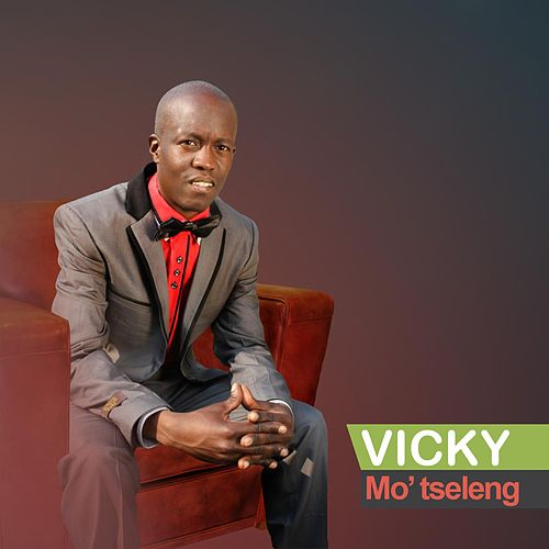 Play & Download M'otseleng by Vicky | Napster