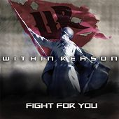 Play & Download Fight for You by Within Reason | Napster
