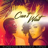 Can't Wait (feat. Kreesha Turner) - Single by Konshens