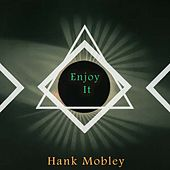 Enjoy It von Hank Mobley