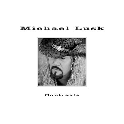 Contrasts by Michael Lusk