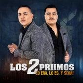 Play & Download Lo Era, Lo es y Sera by Los 2 Primos | Napster