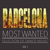 Barcelona Most Wanted, Vol. 1 by Various Artists