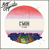 C'mon by Big Gigantic
