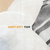 Play & Download Flux by Sleepy Kitty | Napster