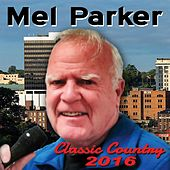 Play & Download Classic Country by Mel Parker | Napster