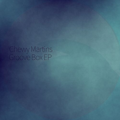 Groove Box - Single by Chewy Martins
