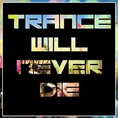 Trance Will Never Die - Ep by Various Artists