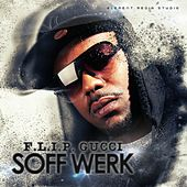 Play & Download Soff Werk by Flip Gucci | Napster