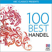 Play & Download 100 Best: Handel by Various Artists | Napster