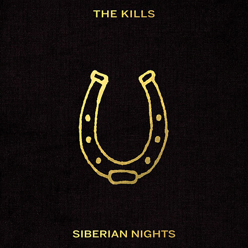 Siberian Nights by The Kills