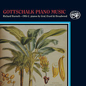 Gottschalk: Piano Music on Historic Pianos by Richard Burnett