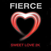 Sweet Love 2K by Fierce